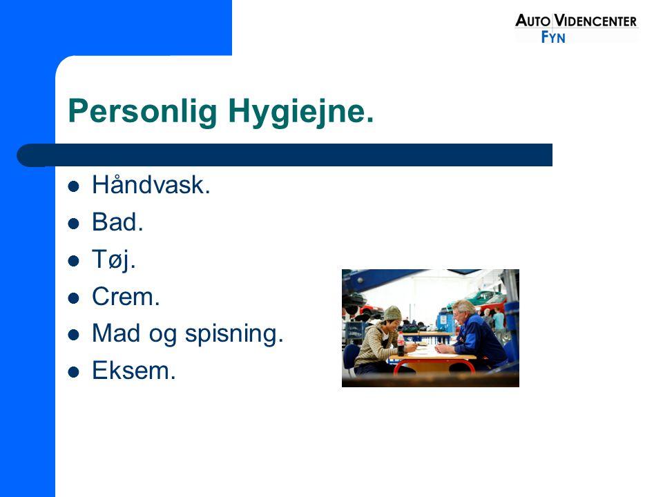 Personlig Hygiejne. Håndvask. Bad. Tøj. Crem. Mad og spisning. Eksem.