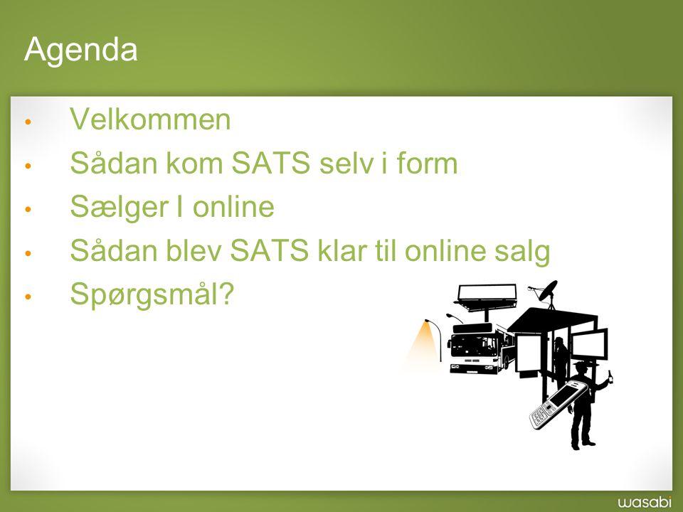 Agenda Velkommen Sådan kom SATS selv i form Sælger I online