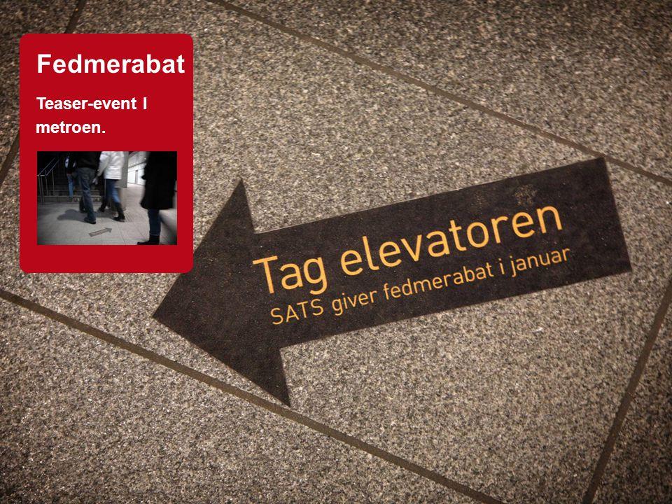 Fedmerabat Teaser-event I metroen.