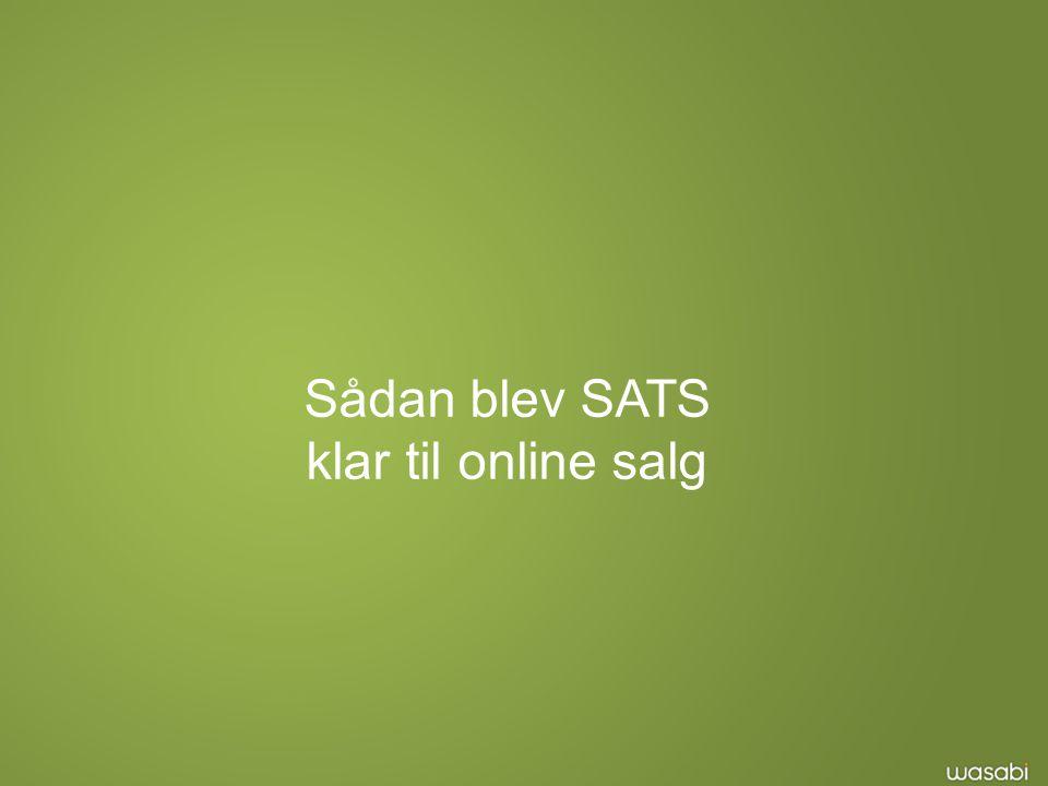 Sådan blev SATS klar til online salg