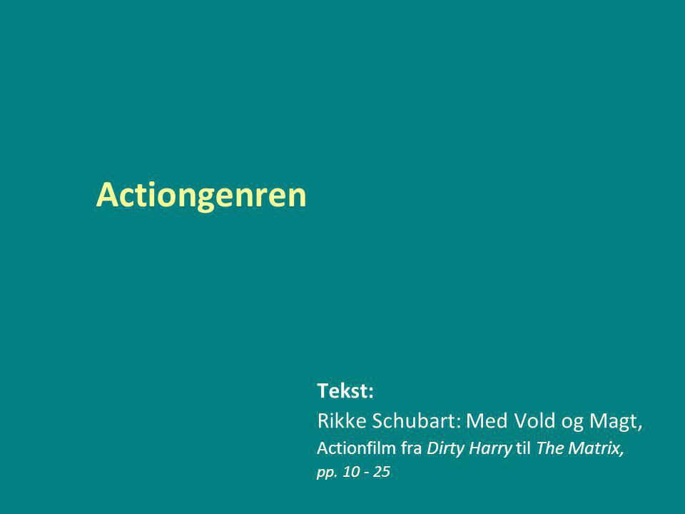 Actiongenren Tekst: Rikke Schubart: Med Vold og Magt,
