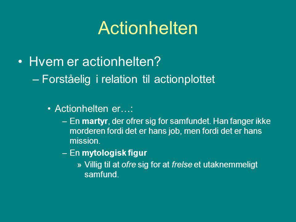 Actionhelten Hvem er actionhelten