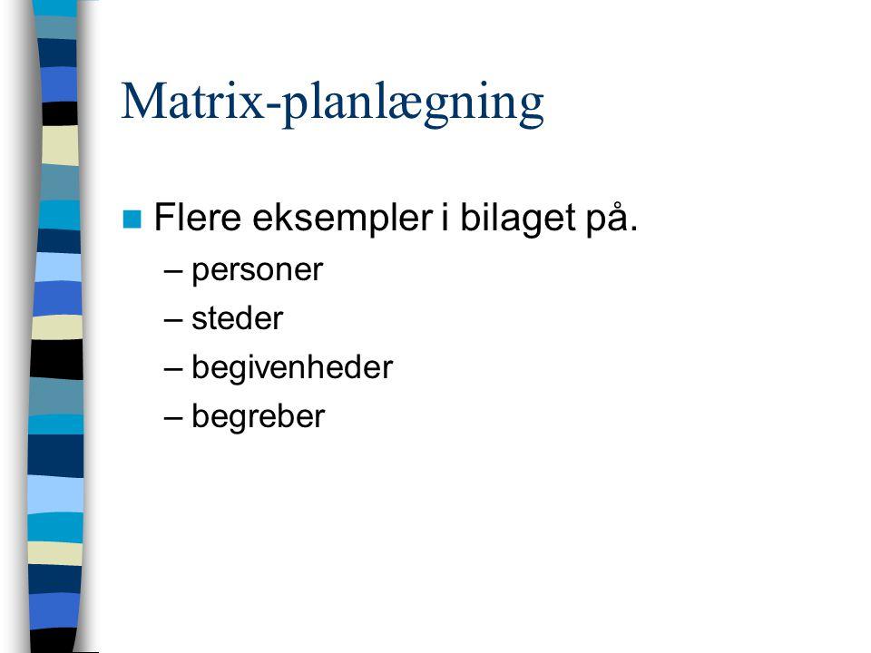 Matrix-planlægning Flere eksempler i bilaget på. personer steder