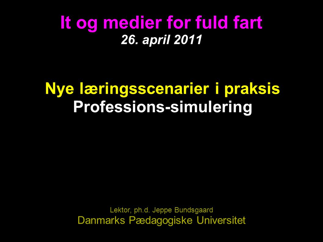It og medier for fuld fart 26. april 2011