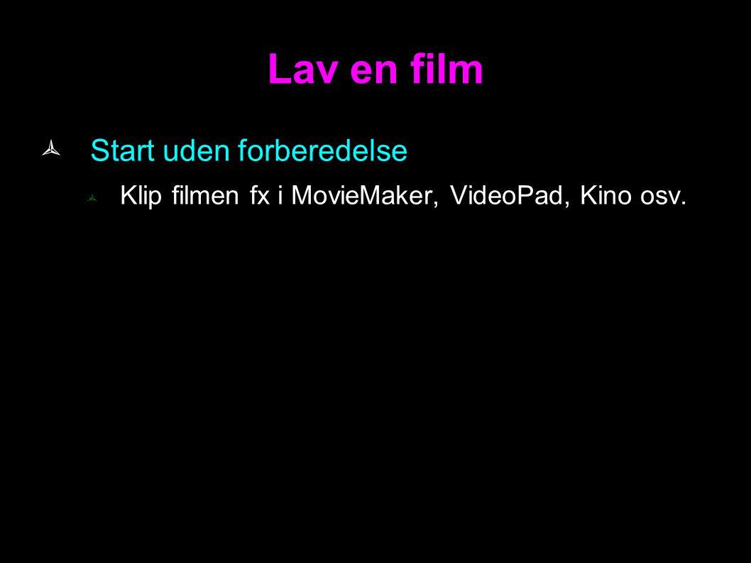 Lav en film Start uden forberedelse
