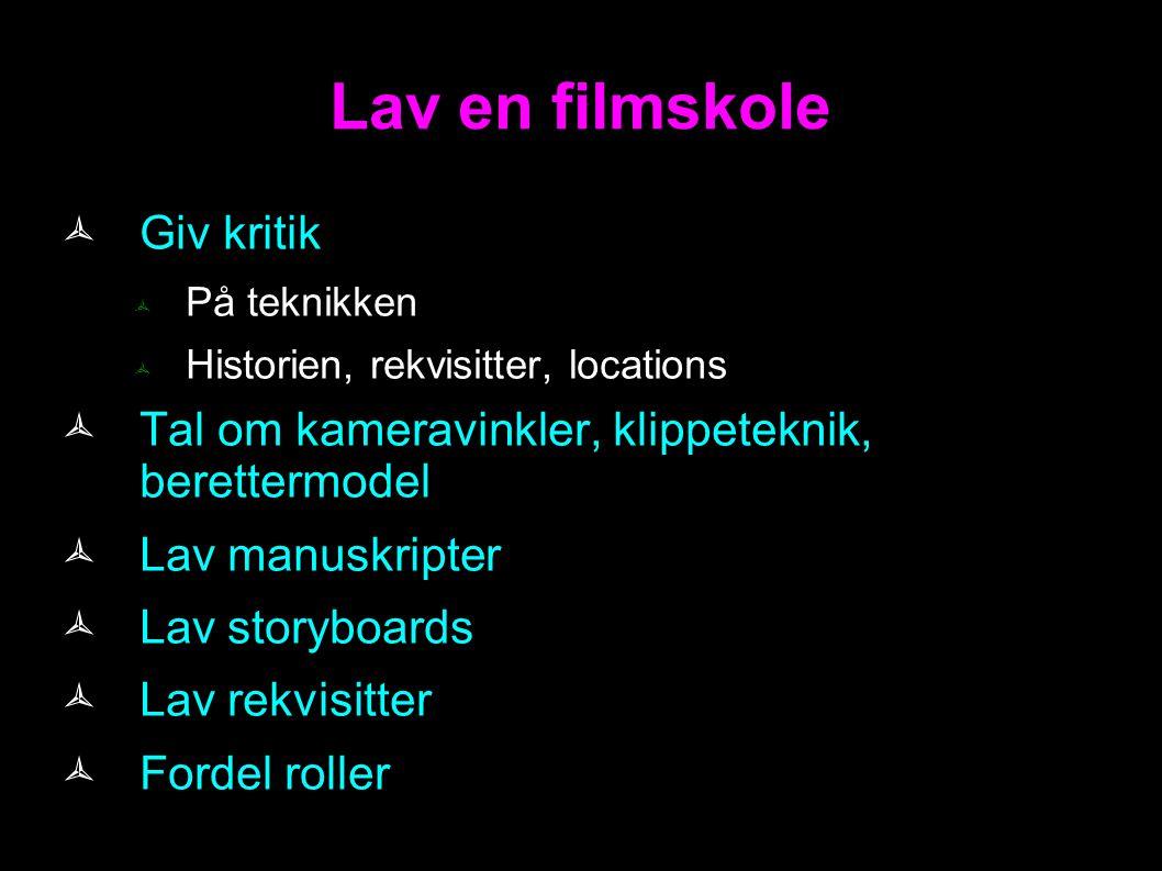 Lav en filmskole Giv kritik