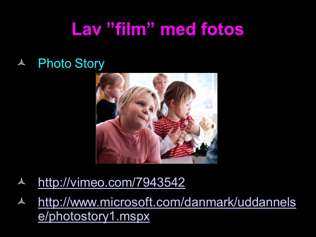 Lav film med fotos Photo Story http://vimeo.com/7943542