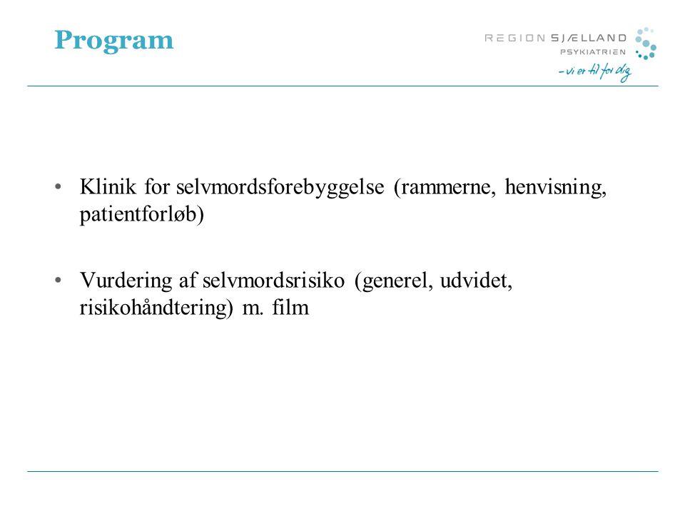 Program Klinik for selvmordsforebyggelse (rammerne, henvisning, patientforløb)