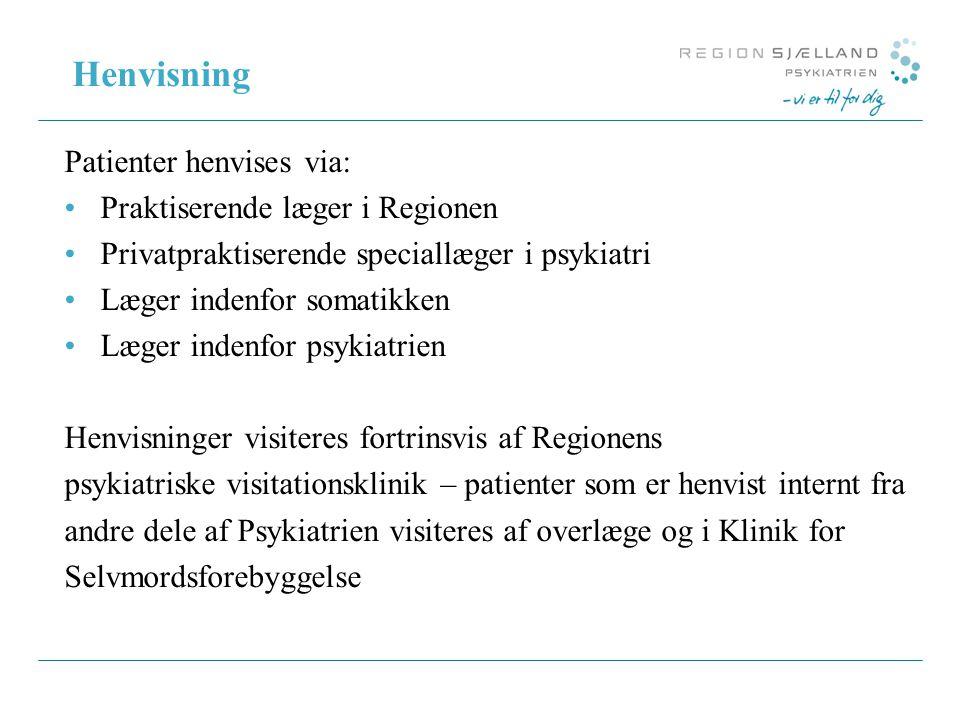 Henvisning Patienter henvises via: Praktiserende læger i Regionen