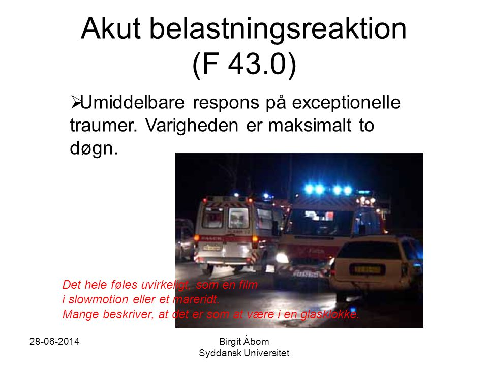 Akut belastningsreaktion (F 43.0)