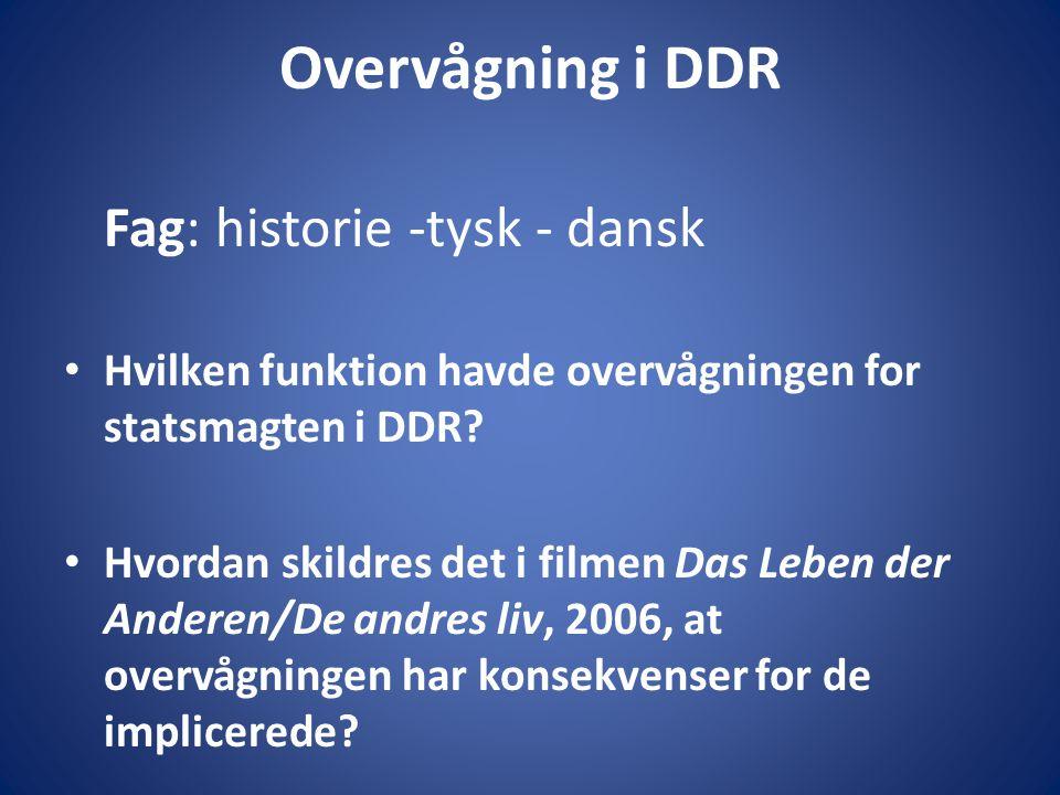 Overvågning i DDR Fag: historie -tysk - dansk