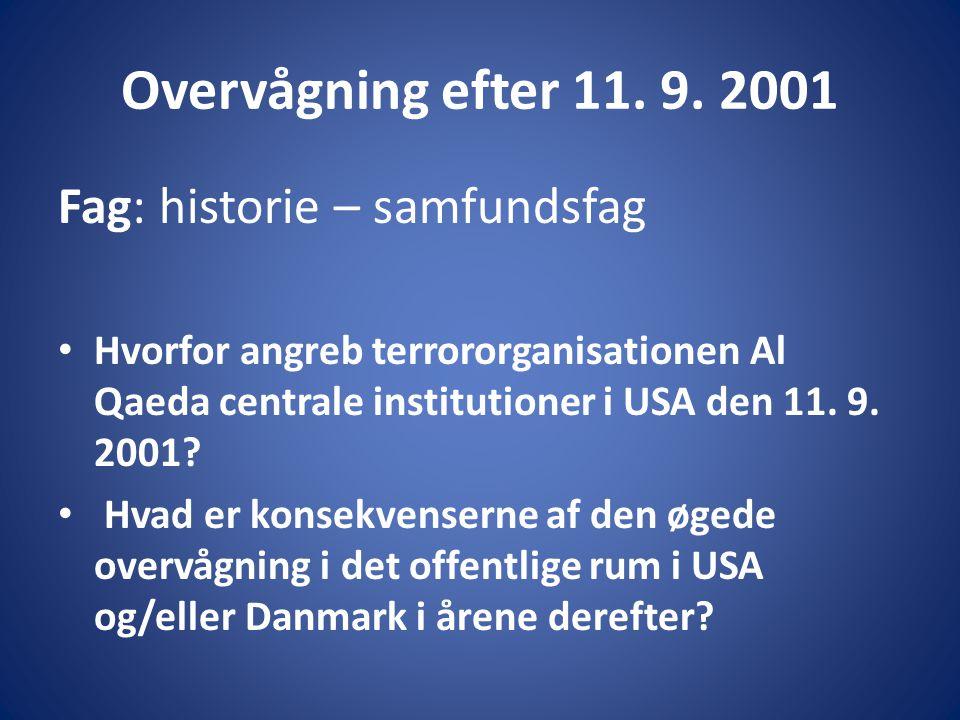 Overvågning efter 11. 9. 2001 Fag: historie – samfundsfag