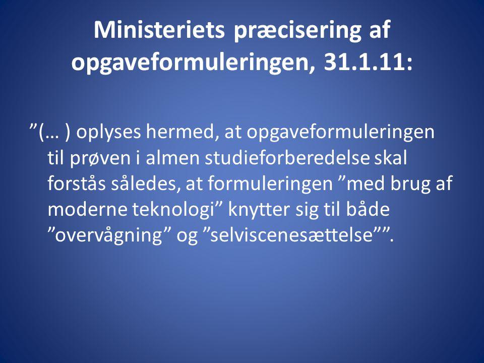 Ministeriets præcisering af opgaveformuleringen, 31.1.11: