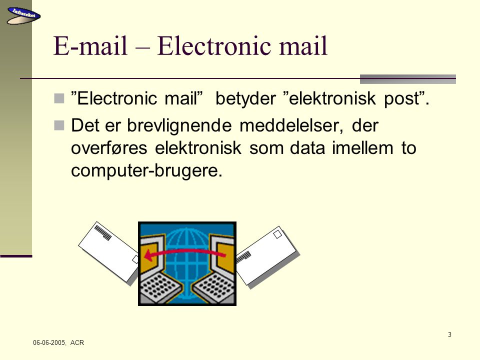 – Electronic mail