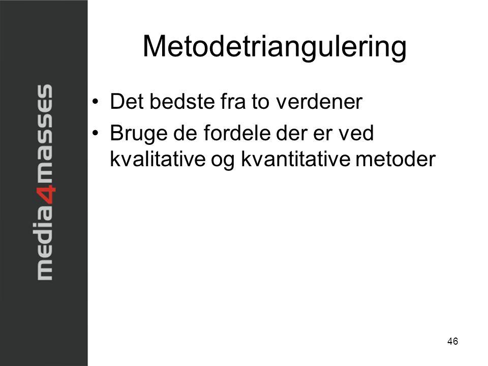 Metodetriangulering Det bedste fra to verdener