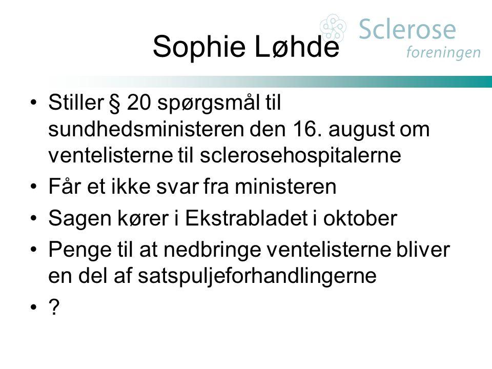 Sophie Løhde Stiller § 20 spørgsmål til sundhedsministeren den 16. august om ventelisterne til sclerosehospitalerne.
