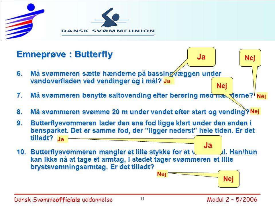 Emneprøve : Butterfly Ja Ja Nej