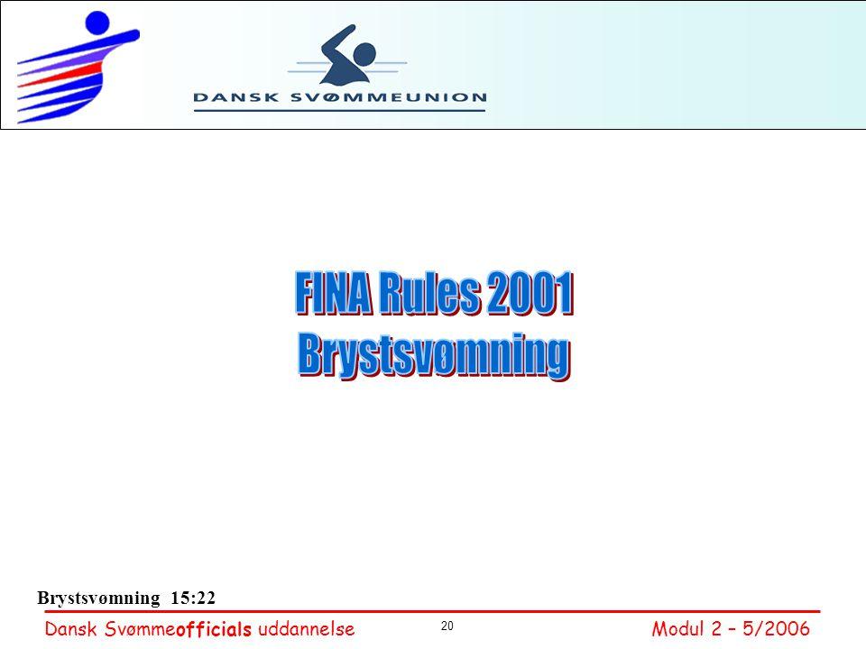 FINA Rules 2001 Brystsvømning Brystsvømning 15:22
