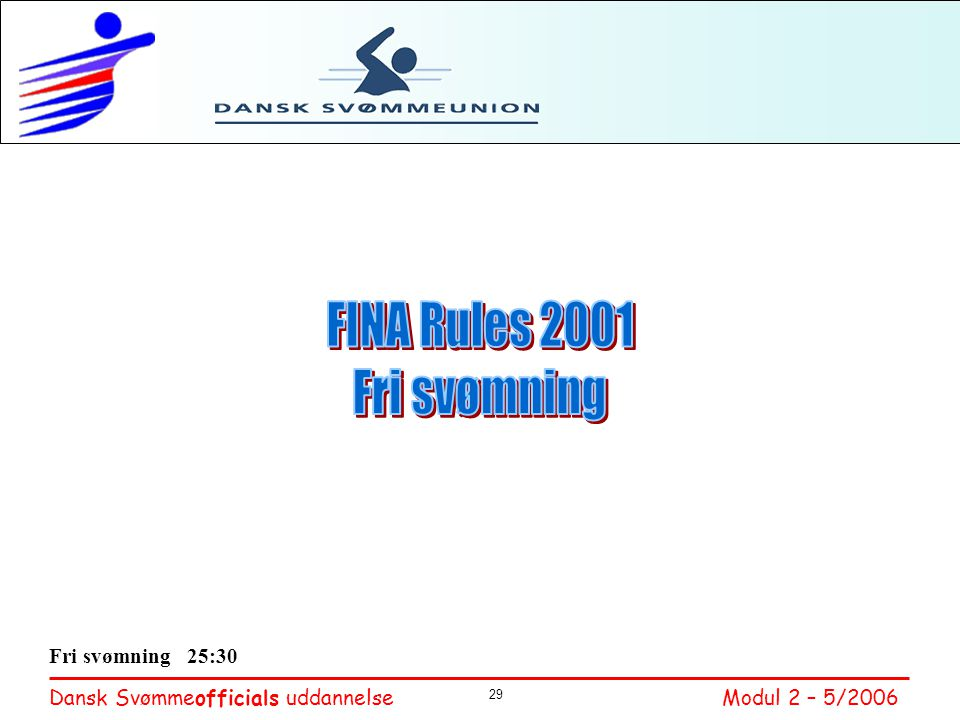 FINA Rules 2001 Fri svømning Fri svømning 25:30