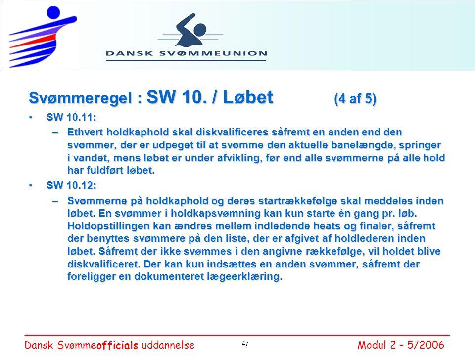 Svømmeregel : SW 10. / Løbet (4 af 5)