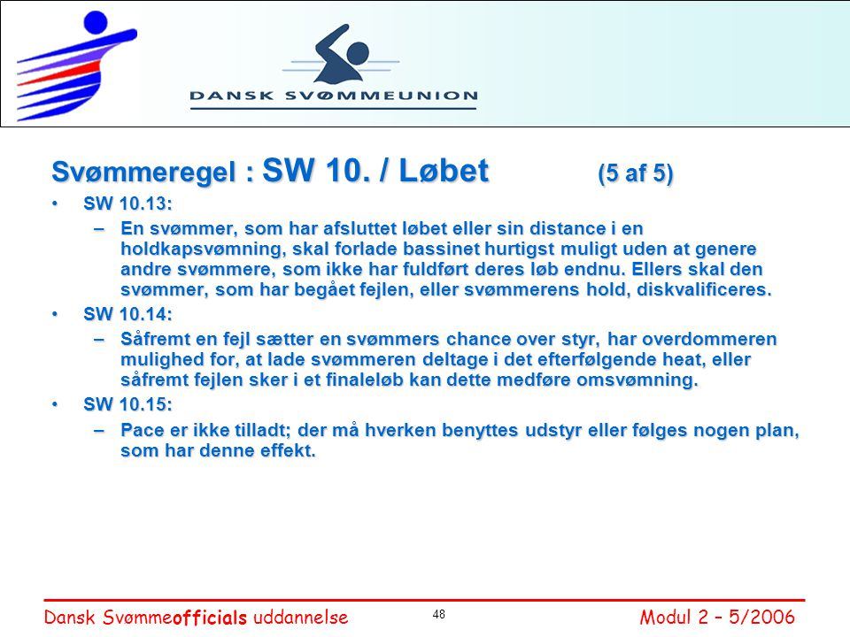 Svømmeregel : SW 10. / Løbet (5 af 5)