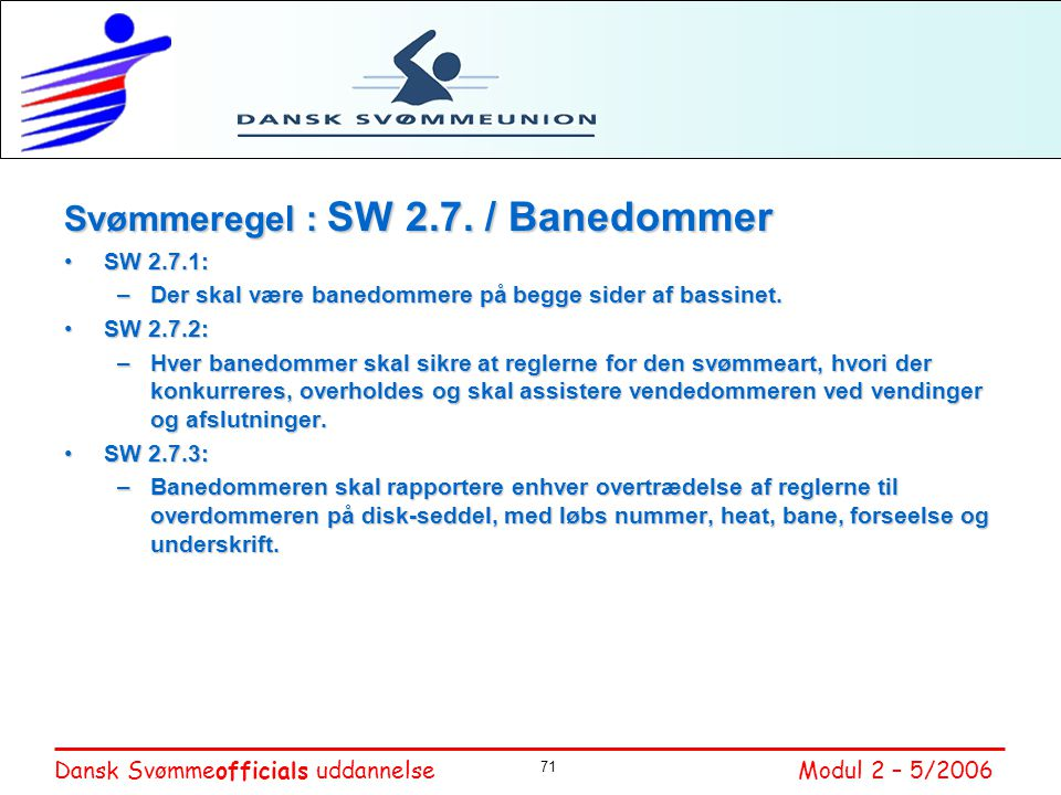 Svømmeregel : SW 2.7. / Banedommer