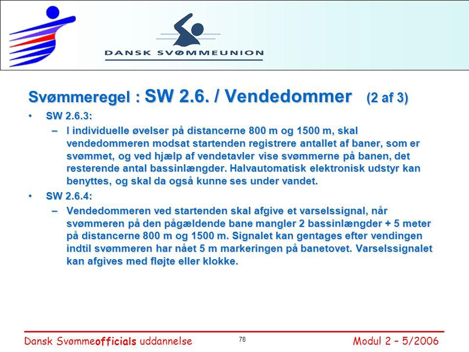 Svømmeregel : SW 2.6. / Vendedommer (2 af 3)