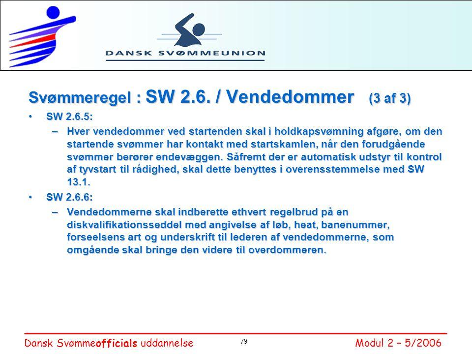 Svømmeregel : SW 2.6. / Vendedommer (3 af 3)