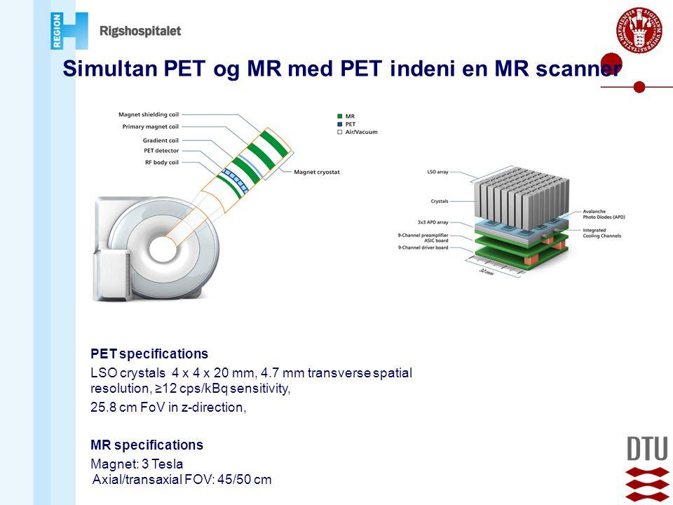 Simultan PET og MR med PET indeni en MR scanner