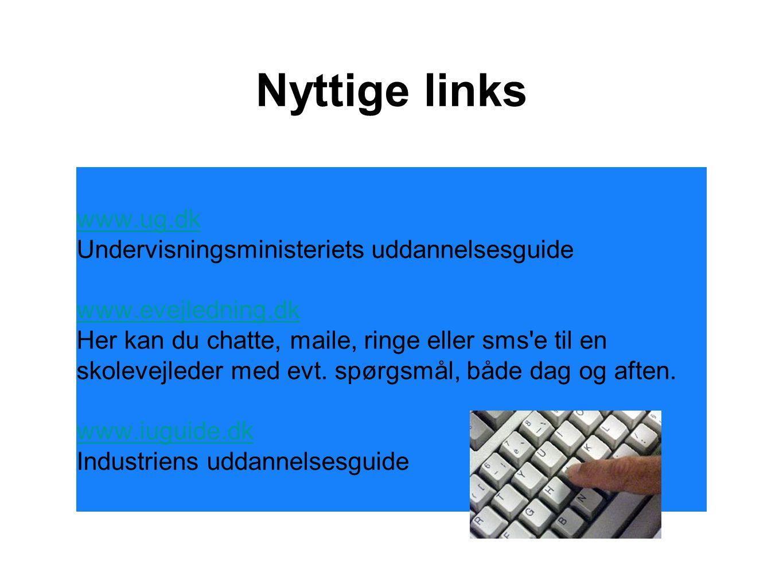 Nyttige links www.ug.dk Undervisningsministeriets uddannelsesguide