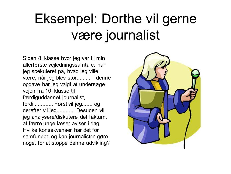 Eksempel: Dorthe vil gerne være journalist