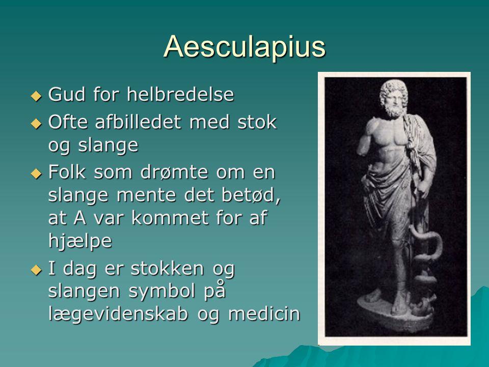 Aesculapius Gud for helbredelse Ofte afbilledet med stok og slange