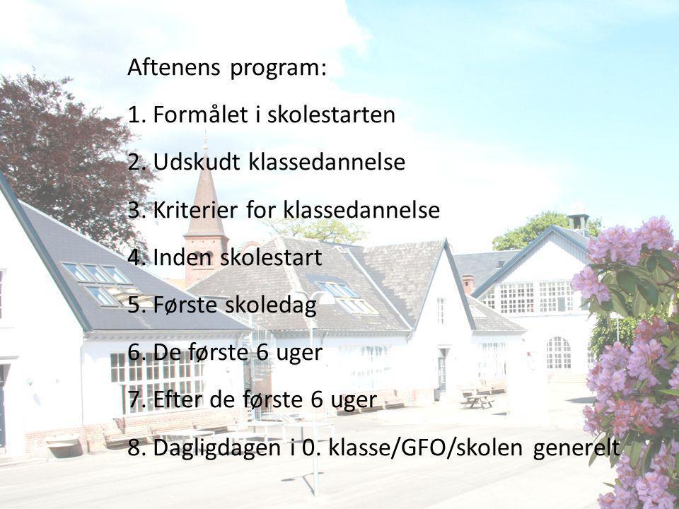 Aftenens program: Formålet i skolestarten. Udskudt klassedannelse. Kriterier for klassedannelse. Inden skolestart.