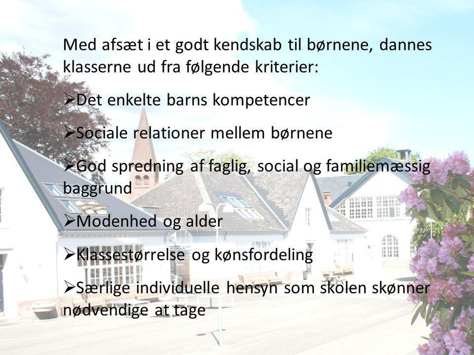 Med afsæt i et godt kendskab til børnene, dannes klasserne ud fra følgende kriterier: