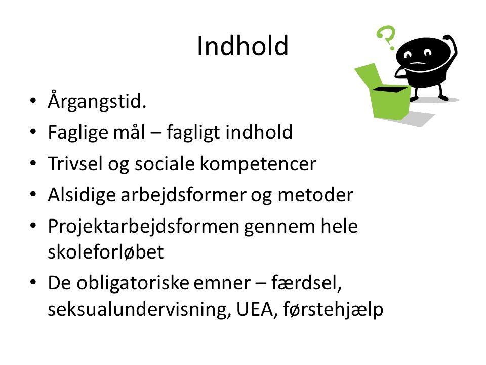 Indhold Årgangstid. Faglige mål – fagligt indhold