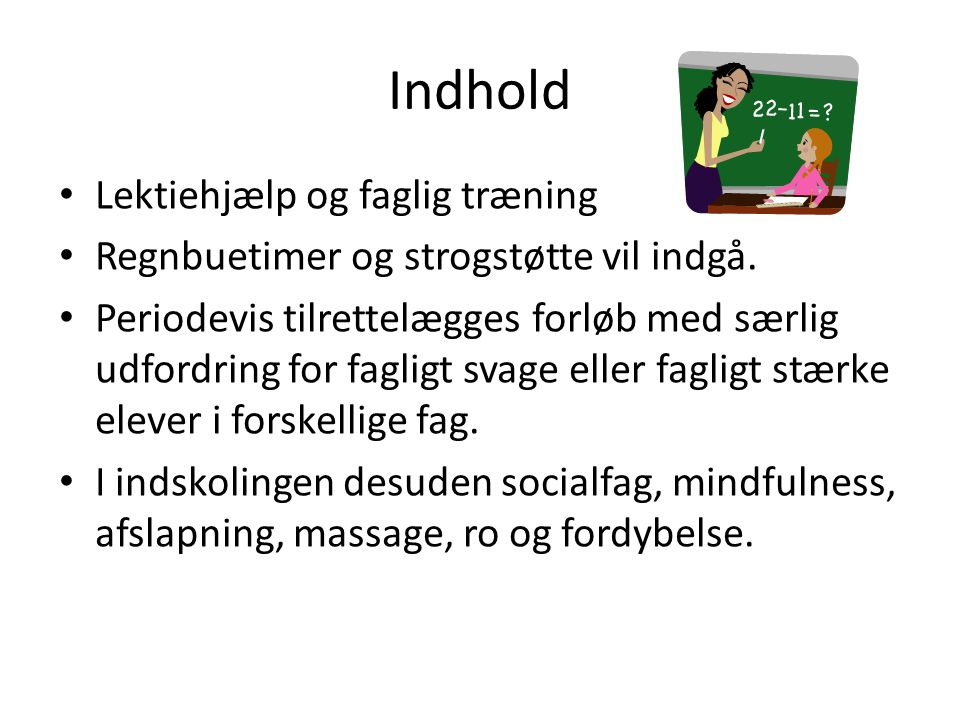 Indhold Lektiehjælp og faglig træning