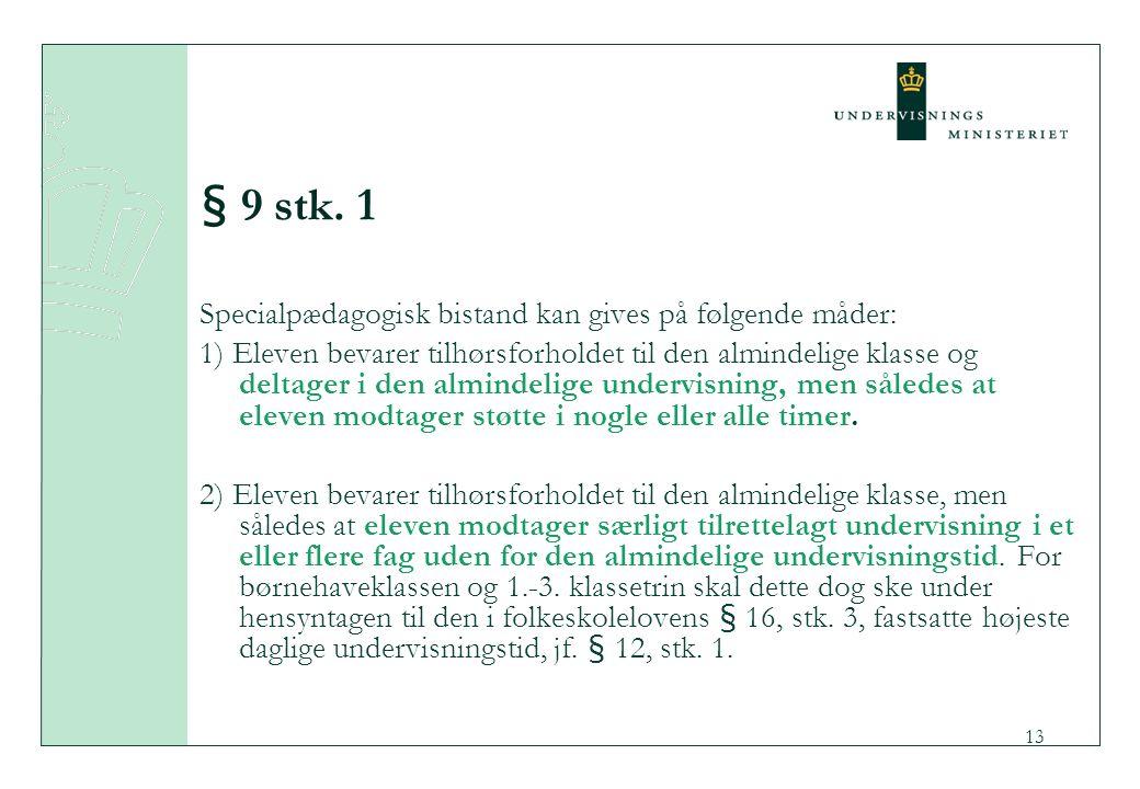 § 9 stk. 1 Specialpædagogisk bistand kan gives på følgende måder: