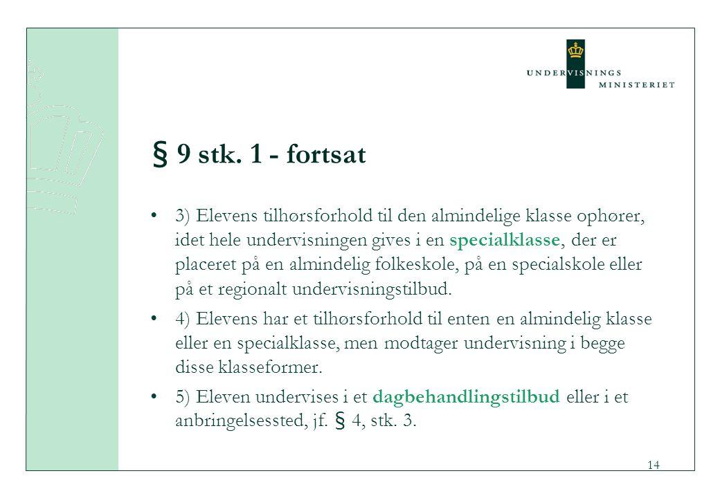 § 9 stk. 1 - fortsat