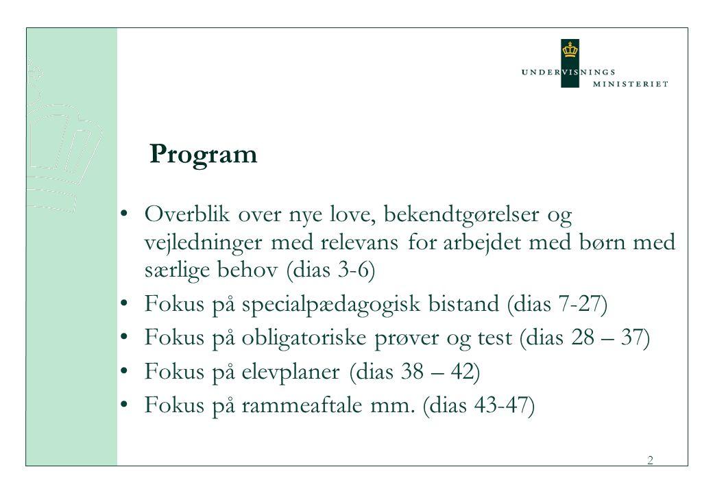 Program Overblik over nye love, bekendtgørelser og vejledninger med relevans for arbejdet med børn med særlige behov (dias 3-6)