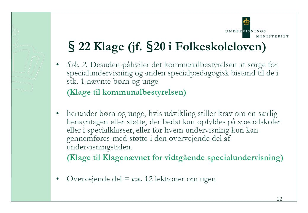 § 22 Klage (jf. §20 i Folkeskoleloven)