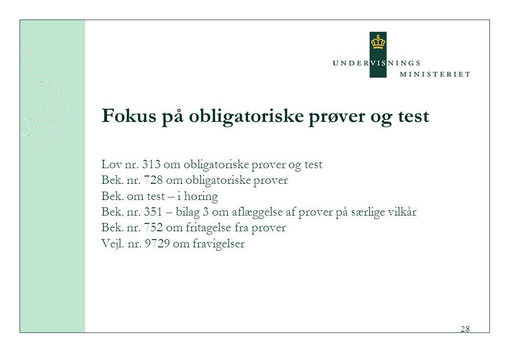 Fokus på obligatoriske prøver og test