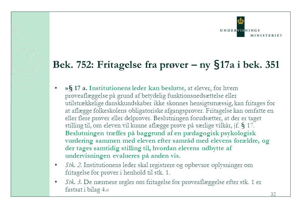 Bek. 752: Fritagelse fra prøver – ny §17a i bek. 351