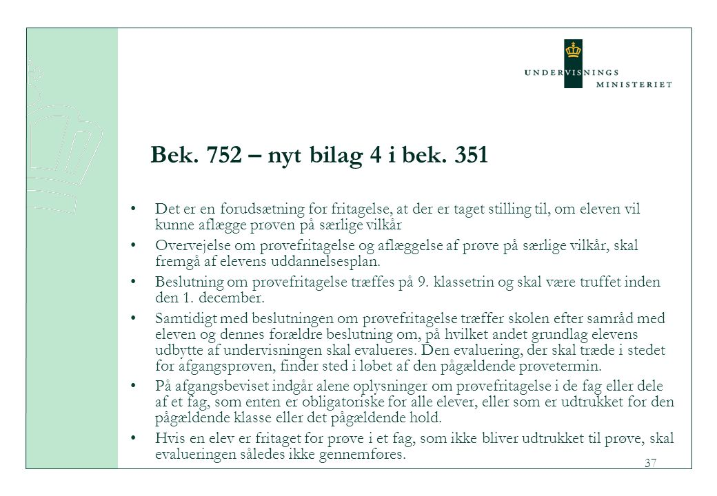 Bek. 752 – nyt bilag 4 i bek. 351