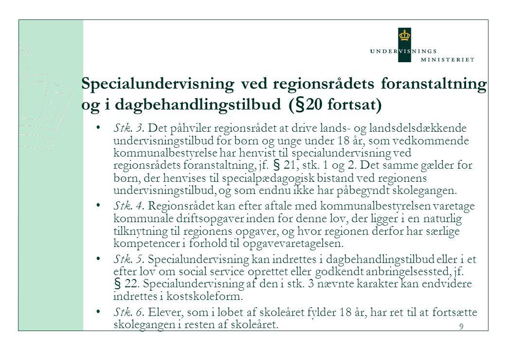 Specialundervisning ved regionsrådets foranstaltning og i dagbehandlingstilbud (§20 fortsat)