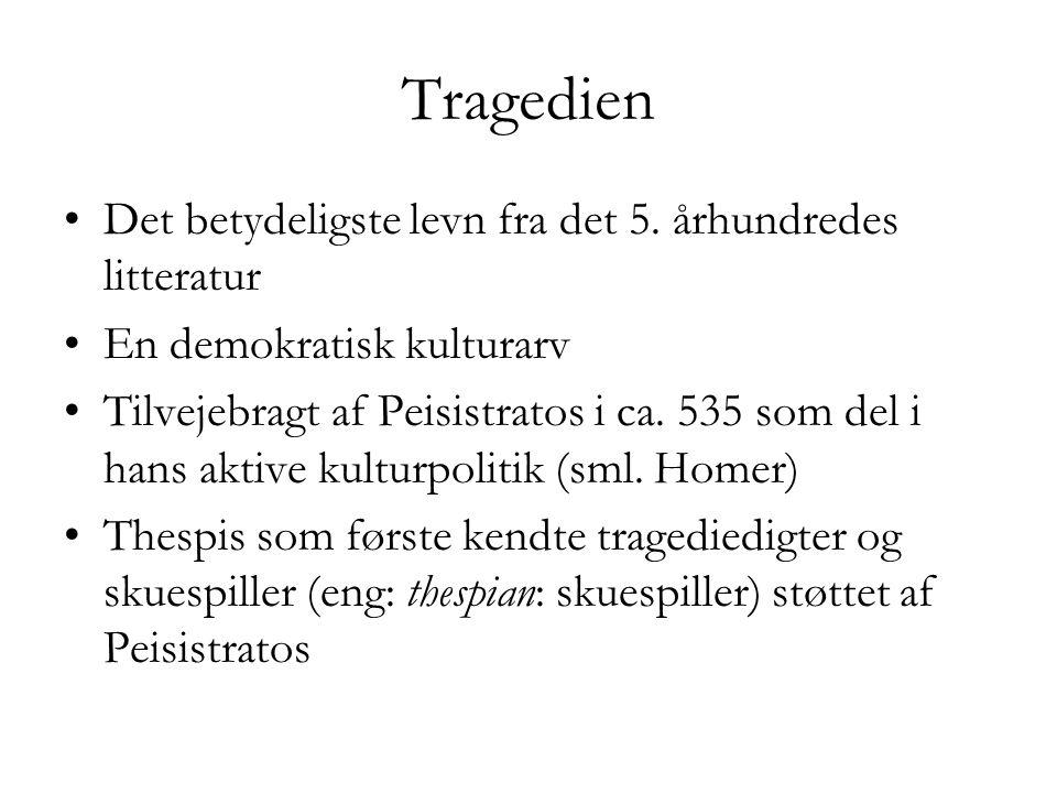 Tragedien Det betydeligste levn fra det 5. århundredes litteratur