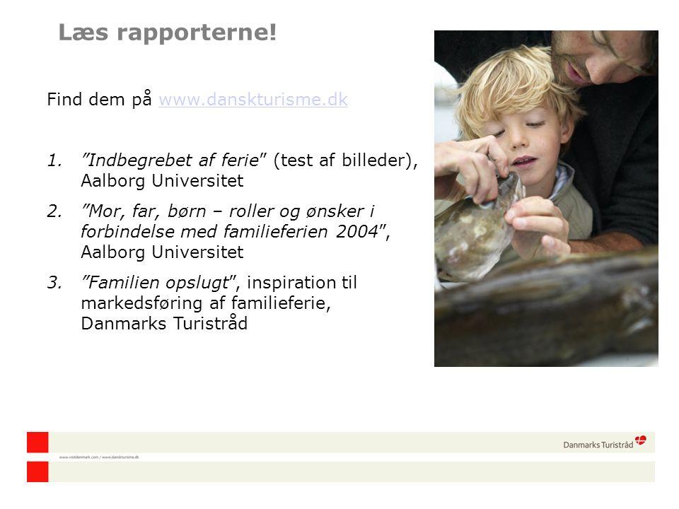 Læs rapporterne! Find dem på www.danskturisme.dk