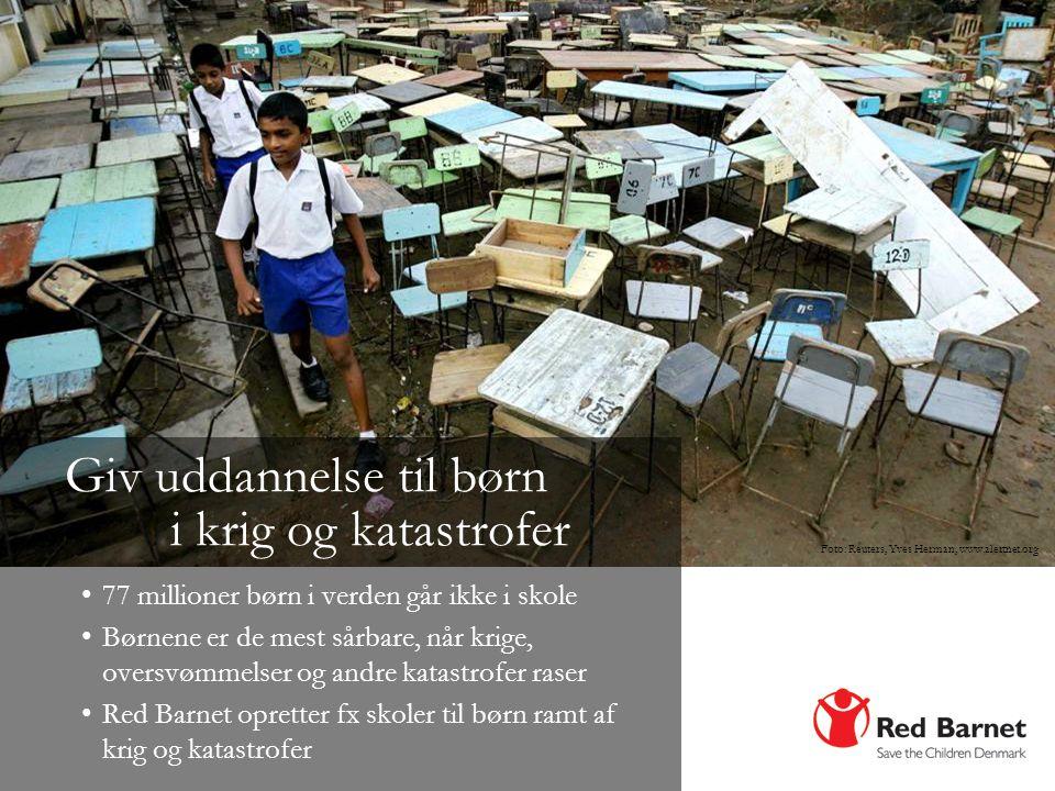 Giv uddannelse til børn i krig og katastrofer