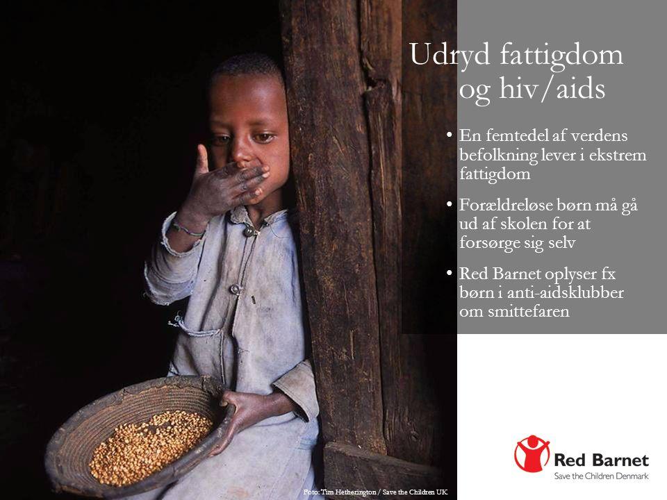 Udryd fattigdom og hiv/aids