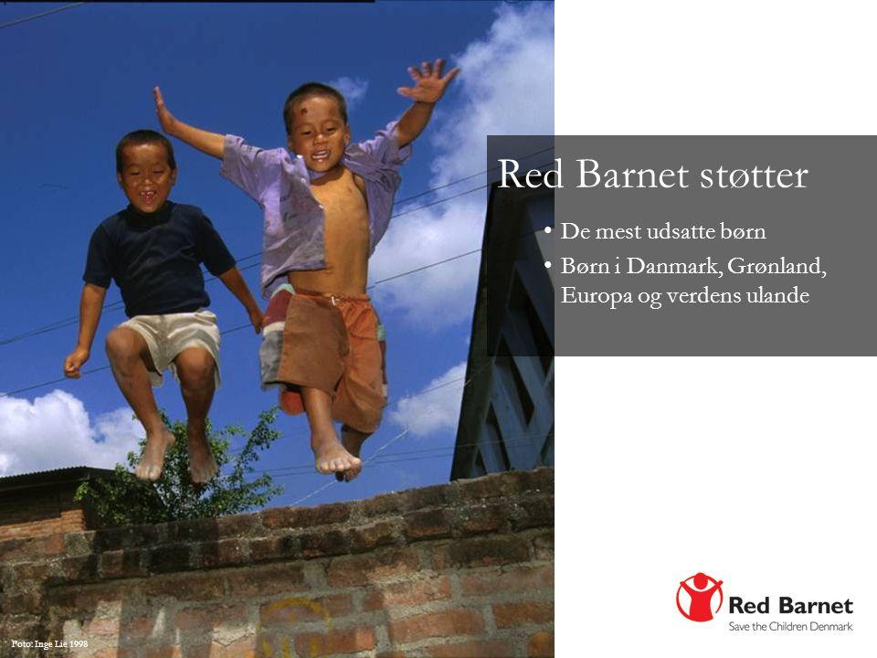Red Barnet støtter De mest udsatte børn