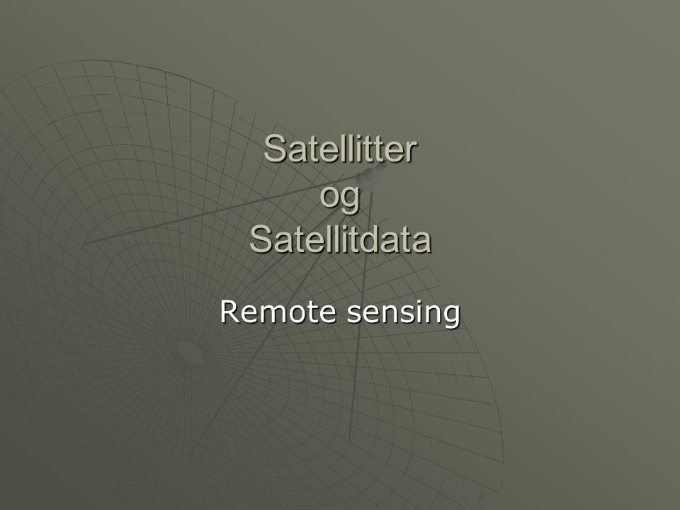 Satellitter og Satellitdata